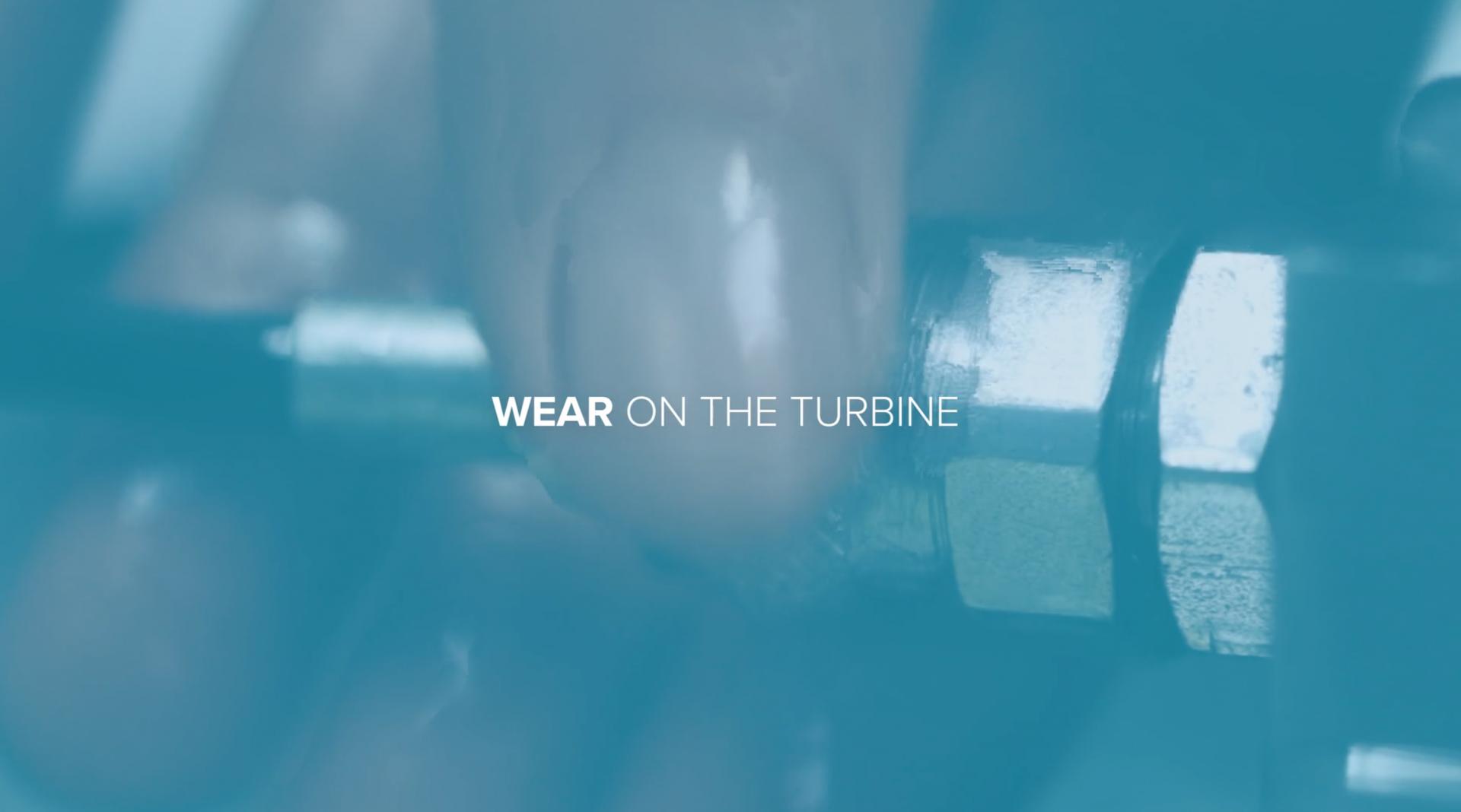 Wear on the Turbine